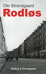 Rodløs - balladen om Johannes T. Sørensen af Ole Strandgaard