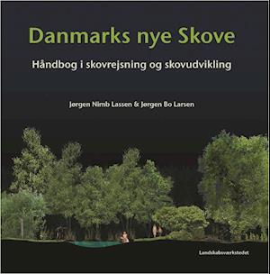 Bog indbundet Danmarks nye skove af Jørgen Nimb Lassen Jørgen Bo Larsen