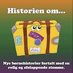 Historien om... 1 – afslappende fortællinger for børn og barnlige sjæle (Historien om rolige historier for børn og barnlige sjæle, nr. 1)