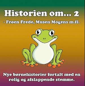 Historien om … 2 - afslappende fortællinger for børn og barnlige sjæle af Stig Seberg Stig Seberg
