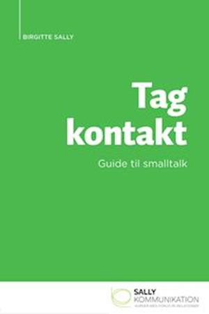 Tag Kontakt - guide til smalltalk af Birgitte Sally