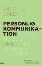 Personlig kommunikation - 6 trin til god dialog på arbejdspladsen af Birgitte Sally