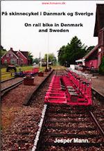 På skinnecykel i Danmark og Sverige af Jesper Mann