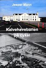 Kalvehavebanen på cykel af Jesper Mann