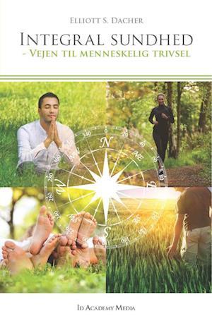 Bog, hardback Integral sundhed af Elliott S. Dacher