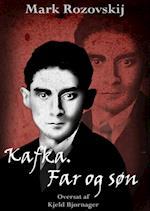 Mark Rozovskij: Kafka. Far og søn.