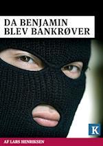 Da Benjamin blev bankrøver