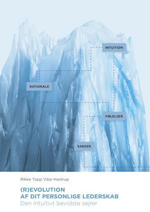 (R)evolution af dit personlige lederskab - den intuitivt bevidste sejrer