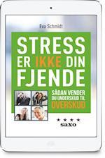 Stress er IKKE din fjende - sådan vender du underskud til overskud af Eva Schmidt