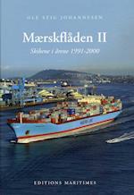 Mærskflåden. Skibene i årene 1991-2000