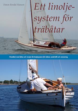 Ett linoljesystem för träbåtar af Simon Bordal Hansen