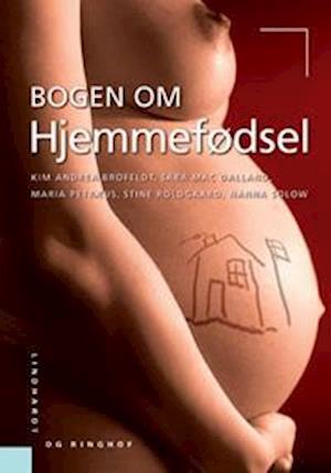 Bogen om hjemmefødsel af Kim Andrea Brofeldt, Stine Roldgaard, Maria Petræus