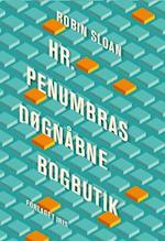 Hr. Penumbras Døgnåbne Bogbutik af Robin Sloan