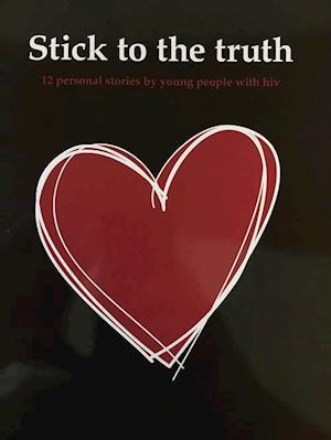 Bog, paperback Stick to the truth af Helle Lyster, Tinne Laursen, Lotte Rodkjær