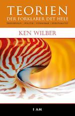 Teorien der forklarer det hele af Ken Wilber