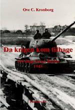 Da krigen kom tilbage – 100 dage foran Berlin 1945