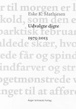 Udvalgte digte 1975-2013 af Eske K Mathiesen