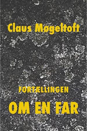 Fortællingen om en far af Claus Møgeltoft