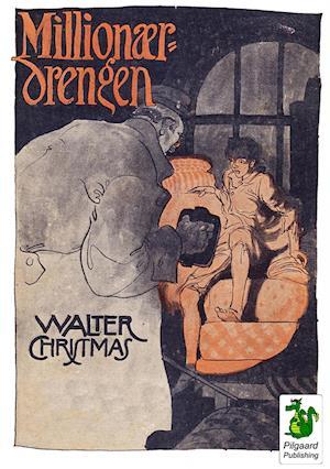 Millionærdrengen af Walter Christmas