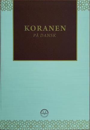 Koranen på dansk fra oversat af abdullah simsek i samarbejder med ahmet fra saxo.com