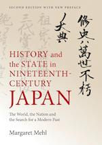 History and the State in Nineteenth-Century Japan: The World, the Nation and the Search for a Modern Past