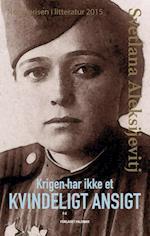 Krigen har ikke et kvindeligt ansigt af Svetlana Aleksijevitj