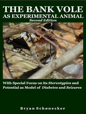 The Bank Vole as Experimental Animal, Second Edition af Bryan Schønecker