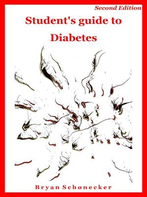 Student's guide to Diabetes, Second Edition af Bryan Schønecker