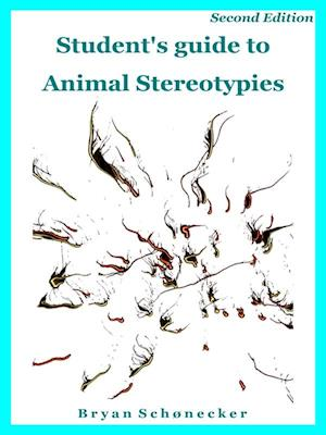 Student's guide to Animal Stereotypies, Second Edition
