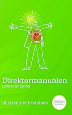 Direktørmanualen - ledelse fra hjertet