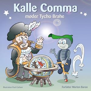 Bog, indbundet Kalle Comma møder Tycho Brahe af Morten Baron