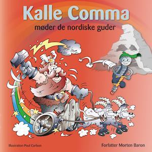 Bog, indbundet Kalle Comma møder de nordiske guder af Morten Baron