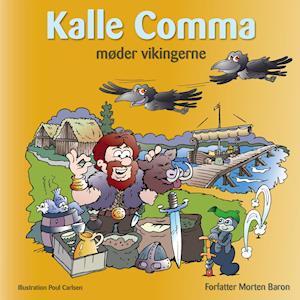 Bog, indbundet Kalle Comma møder vikingerne af Morten Baron