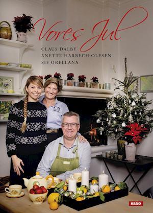 Vores Jul af Claus Dalby, Anette Harbech Olesen og Sif Orellana -