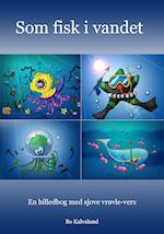 Som fisk i vandet. af Bo Kalvslund