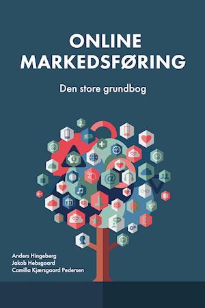 Online markedsføring - Den store grundbog af Anders Hingeberg, Jakob Hebsgaard og Camilla Kjærsgaard Pedersen