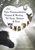 Lær Dyre-Kommunikation, Telepati & Healing Til Krop, Følelser & Sind