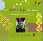 det kærlige køkken - grøn mad til en sårbar planet af Kirsten Skaarup
