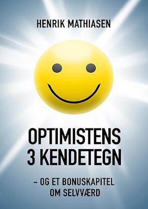Optimistens 3 kendetegn af Henrik Mathiasen