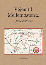 Vejen til Mellemøsten- Flere historier af Frantz Schrum, Glenn Gabelgaard, Henning Lind