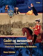 Gader og mennesker i middelalderens og renæssancens København  - Slotsholmen, Bremerholm og Ny-København af Hanne Fabricius