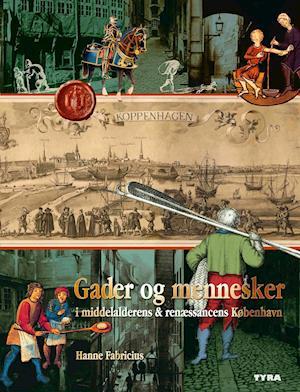 Gader og mennesker i middelalderens & renæssancens København- Indenfor middelaldervolden