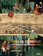 Gader og mennesker i middelalderens og renæssancens København. (Gader og mennesker i middelalderens og renæssancens København)