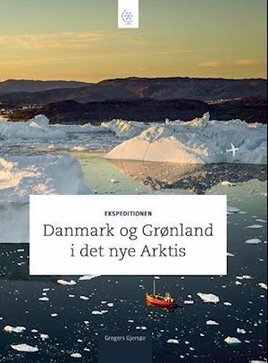 Ekspeditionen- Danmark og Grønland i det nye Arktis