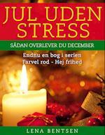 Jul uden stress (Farvel rod Hej frihed)