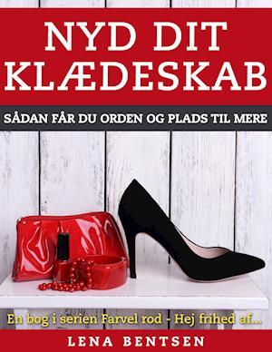 Nyd dit klædeskab af Lena Bentsen