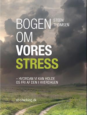 Bogen om vores stress af Steen Thomsen