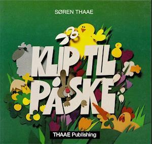 KLIP TIL PÅSKE af Søren Thaae