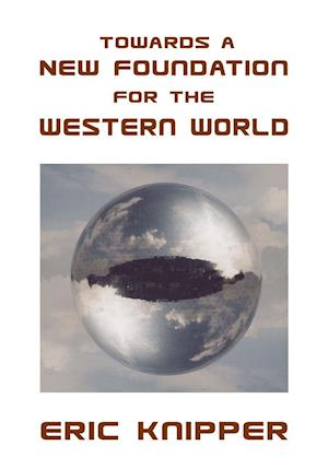 Towards a New Foundation for the Western World
