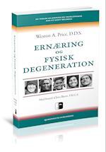 Ernæring og fysisk degeneration af Weston a. Price